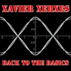 Xavier Xerxes: Back to the Basics