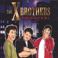 The X Brothers: Beyond the Valley of the X