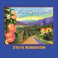 Steve Roberson | It's a Good World