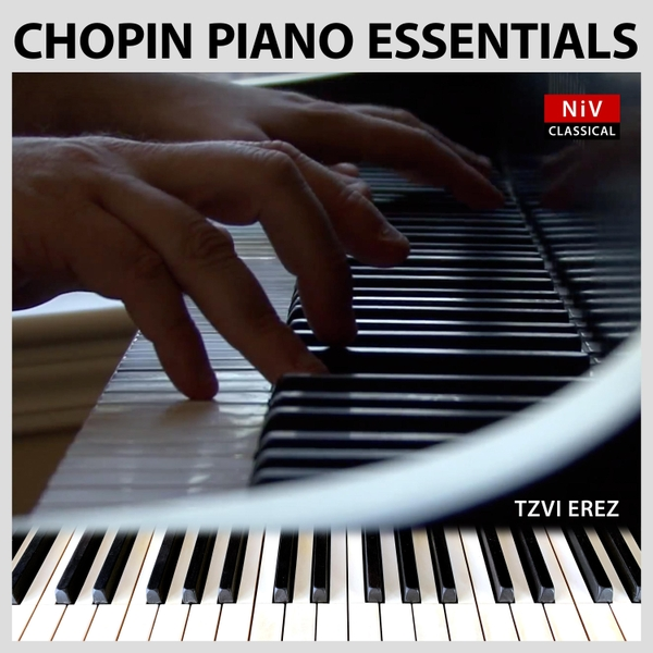 Tzvi Erez | Chopin Piano Essentials | CD Baby Music Store