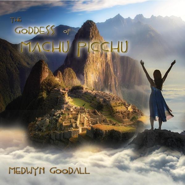 "Vaizdo rezultatas pagal užklausą ""Medwyn Goodall (The Goddess Of Machu Picchu"""