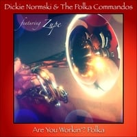 Dickie Normski & The Polka Commandos | Are You Workin'? Polka