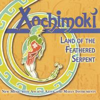 Xochimoki | Land of the Feathered Serpent