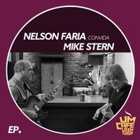 Nelson Faria | Nelson Faria Convida Mike Stern: Um Café Lá Em Casa (feat. Mike Stern)