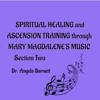 Crystal Magic Orchestra | Spiritual Healing and Ascension Training Through Mary Magdalene's Music - Section Two