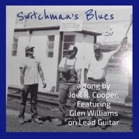 Joel R. Cooper | Switchman's Blues