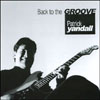 PATRICK YANDALL: Back to the Groove