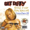 Young Chyna Hill: Get Dirty/Shake It For Them Dollars