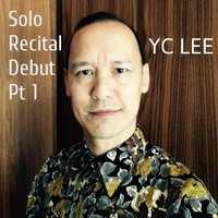 Y.C. Lee | Solo Recital Debut, Pt. 1 (Live)