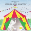 Yellow Bird Music Inc.: Under the Big Top