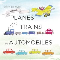 Yellow Bird Music Inc. | Planes Trains and Automobiles