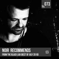 Noir | Noir Recommends 073 - From the Black Lab (Best of July 2018)