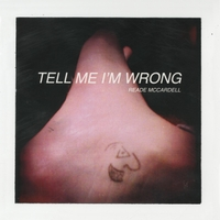 Reade McCardell | Tell Me I'm Wrong