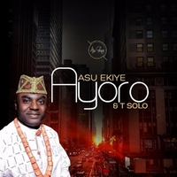 Asu Ekiye & T Solo | Ayoro | CD Baby Music Store