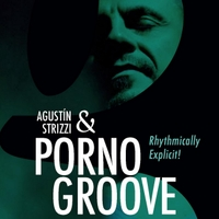 Agustin Strizzi | Agustin Strizzi & Pornogroove, Vol. 1