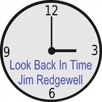 Jim Redgewell | Look Back in Time