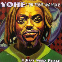 Yohe & The Tribal Wad Wiseis | I Just Need Peace