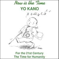 Yo Kano | Now is the Time