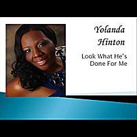 Yolanda Hinton: Look What He