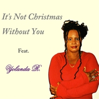 Yolanda R. | It's Not Christmas Without You