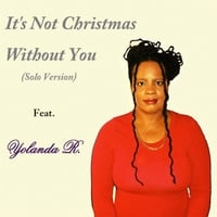 Yolanda R. | It's Not Christmas Without You (Solo Version)