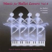 Yoshi Gurwell | Music for Ballet Lovers, Vol. 4