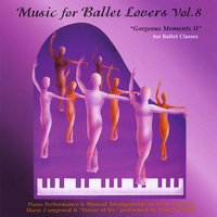 "Yoshi Gurwell | Music for Ballet Lovers, Vol. 8, ""Gorgeous Moments 2"""