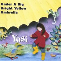 Yosi | Under A Big Bright Yellow Umbrella