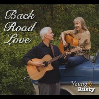 Young and Rusty: Back Road Love