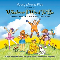 Young Avenue Kids | Whatever I Want to Be
