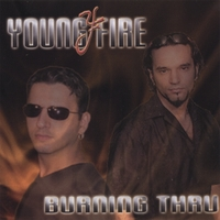 Young Fire | Burning Thru