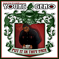 Young Geno: Put It In They Face
