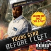 Young Geno: Before I Left