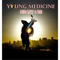 Young Medicine | Meant 2 Be