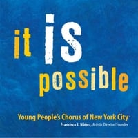 Young People's Chorus of New York City & Francisco J. Nunez | It Is Possible
