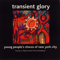 Young People's Chorus of New York City | Transient Glory