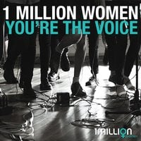 1 Million Women | You're the Voice
