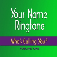 Your Name Ringtone | Who's Calling You Ringtones | CD Baby Music Store