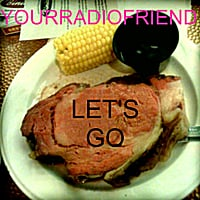 YourRadioFriend | Let's Go