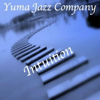 Yuma Jazz Company | Intuition
