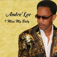 Andre' Lee | I Miss My Baby