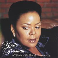 Yvette Freeman | Yvette Freeman A Tribute to Dinah Washington