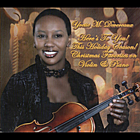 Yvette M. Devereaux | Here's to You! This Holiday Season! (Christmas Favorites on Violin & Piano)