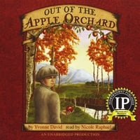by Yvonne David  read by Nicole Raphael | Out of the Apple Orchard (Audiobook)