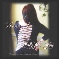 Yvonne J | Only for You