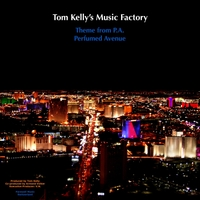 Tom Kelly's Music Factory | Theme from P.A. / Perfumed Avenue