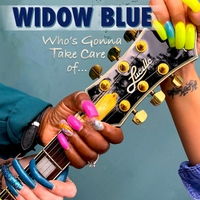 Widow Blue | Who's Gonna Take Care of Lucille?