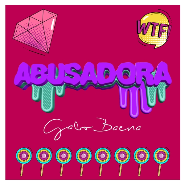 Gabo Baena | Abusadora | CD Baby Music Store