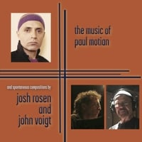 Josh Rosen & John Voigt | The Music of Paul Motian and Spontaneous Compositions by Josh Rosen and John Voigt