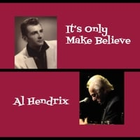 Al Hendrix | It's Only Make Believe